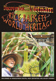 Discoveries Vietnam, Rice Baskets To World Heritage shows a dramatic transformation of a beautiful country.