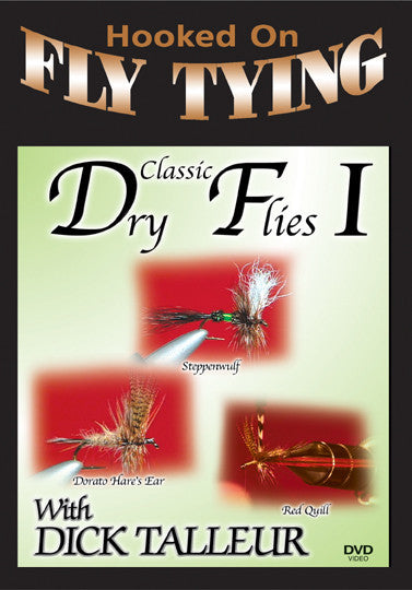 Classic Dry Flies 1 with Dick Talleur, Hooked On Fly Tying Series will teach you three types of flies.