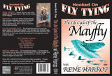 Life Cycle of the Mayfly with Rene Harrop, Hooked On Fly Tying Series