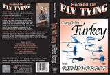 Tying with Turkey with Rene Harrop, Hooked On Fly Tying Series