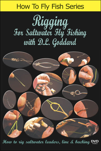 Rigging for Saltwater Fly Fishing with D. L. Goddard teaches you to tie dozens of different patterns.