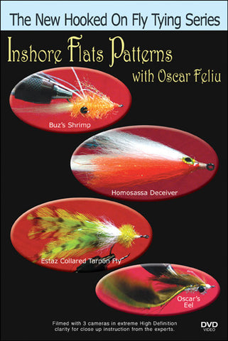 Inshore Flats Patterns with Oscar Feliu New Hooked On Fly Tying Series teaches you what patterns work best in murky or unclear waters.