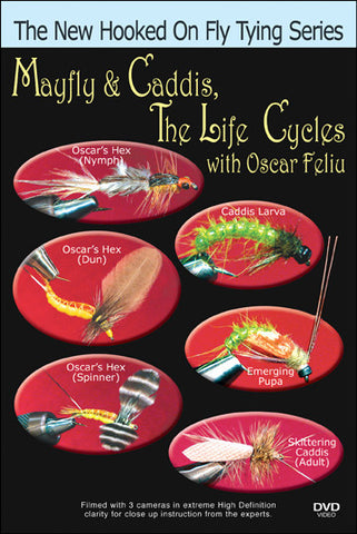 Mayfly & Caddis, The Life Cycles with Oscar Feliu New Hooked On Fly Tying Series is the place to learn about the mayfly and caddis fly life cycles.