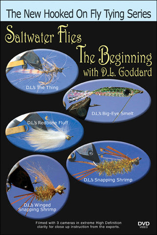 Saltwater Flies, the Beginning with D.L. Goddard New Hooked On Fly Tying Series teaches you TONS of things related to fly tying