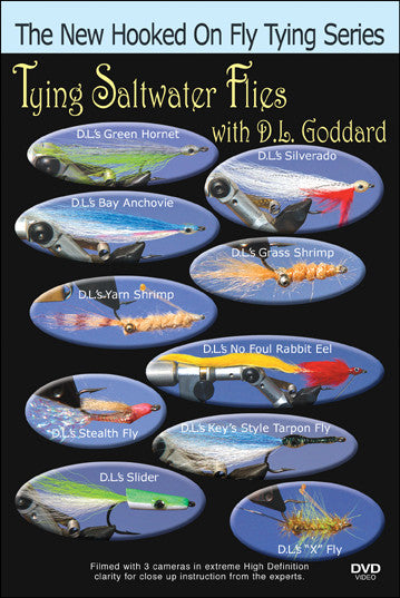Tying Saltwater Flies with D.L. Goddard New Hooked On Fly Tying Series features 10 patterns by D.L. Goddard.
