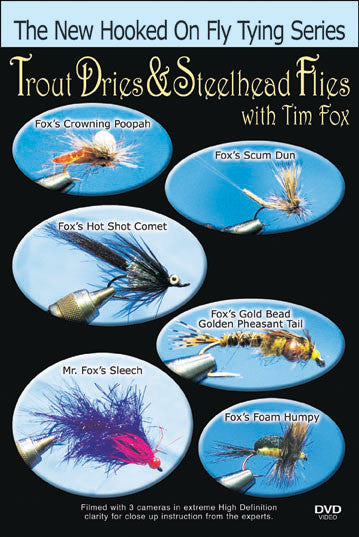 Trout Dries & Steelhead Flies with Tim Fox teaches you 6 different patterns along with Fox's techniques.
