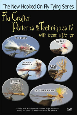 Fly Crafter Patterns & Techniques IV with Dennis Potter is another great addition to the series with lots more knowledge.