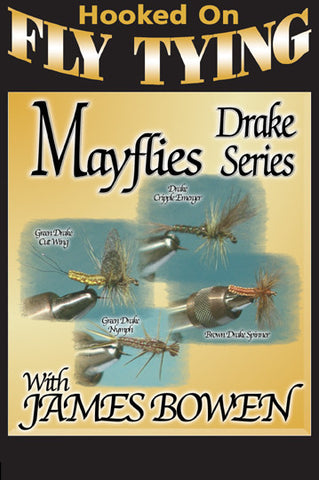 Mayflies, Drake Series with James Bowen, Hooked On Fly Tying Series shows you to tie the Mayflies that our favorite trout love.