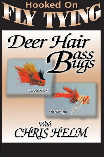 Deer Hair Bass Bugswith Chris Helm, Hooked On Fly Tying Series shows you to tie three kinds of flies.