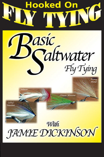 Basic Saltwater Fly Tying with Jamie Dickinson, Hooked On Fly Tying Series shows how to tie four different flies.