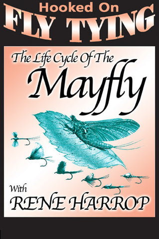 Life Cycle of the Mayfly with Rene Harrop, Hooked On Fly Tying Series teaches you about the mayfly life cycle.