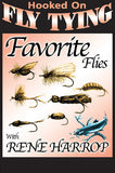 In Favorite Flies with Rene Harrop, Hooked On Fly Tying Series, Rene Harrop teaches you to tie, Turkey Tail Nymph, Orange Scud, Black Flying Ant Spring Creek Hopper, Peacock CDC Beetle, CDC Olive Tailwater Special, and PMD Hair Wing Dun.