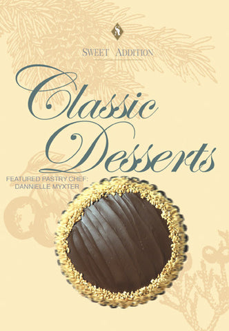 Lear four desserts in Classic Desserts with Chef Dannielle Myxter, Sweet Addition series