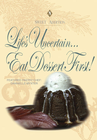 Life's Uncertain, Eat Dessert First with Dannielle Myxter. Sweet Addition series teaches you several recipes and basics of baking.