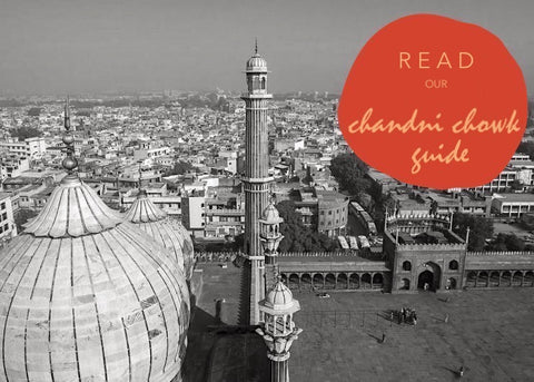 Our guide to Chandni Chowk