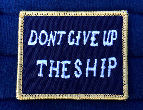DONT GIVE UP THE SHIP Battle Flag patch