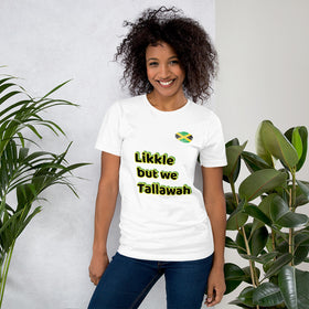 Shirt - Likkle but we Tallawah
