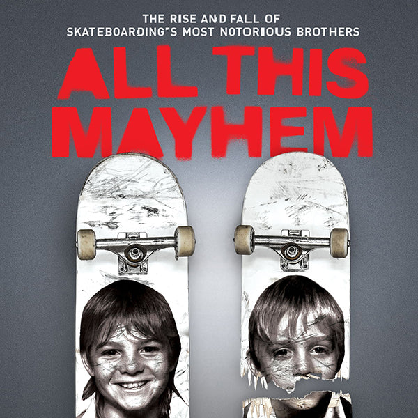 ALL THIS MAYHEM // A TRUE STORY