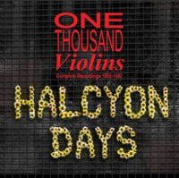 One Thousand Violins - Halcyon Days: Complete Recordings 1985-1987 cd