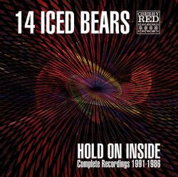 14 Iced Bears - Hold On Inside: Complete Recordings 1991-1986 dbl cd