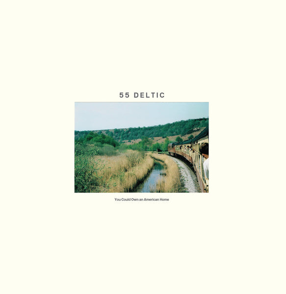 55 Deltic - You Could Own An American Home lp