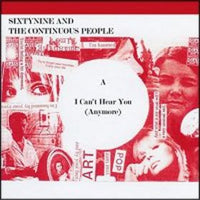 Sixtynine And The Continuous People - I Can't Hear You (Anymore) 7""