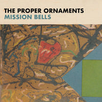 Proper Ornaments - Mission Bells cd/lp