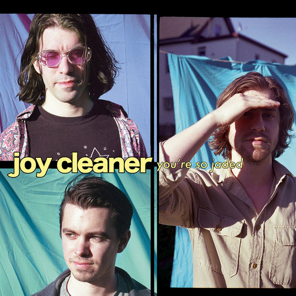 Joy Cleaner - You're So Jaded cd/lp