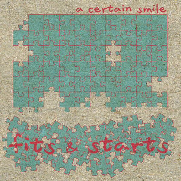 A Certain Smile - Fits & Starts cd/lp