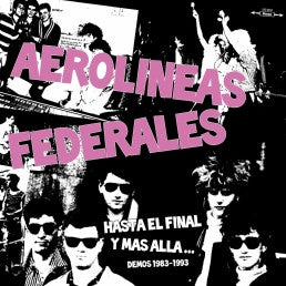 Aerolineas Federales - Hasta El Final Y Mas Alla… (demos 1983-1993) cd