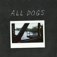 All Dogs - All Dogs EP 7""
