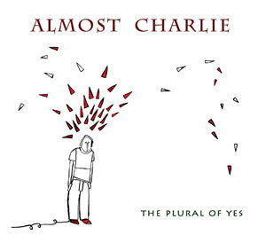Almost Charlie - The Plural Of Yes cd