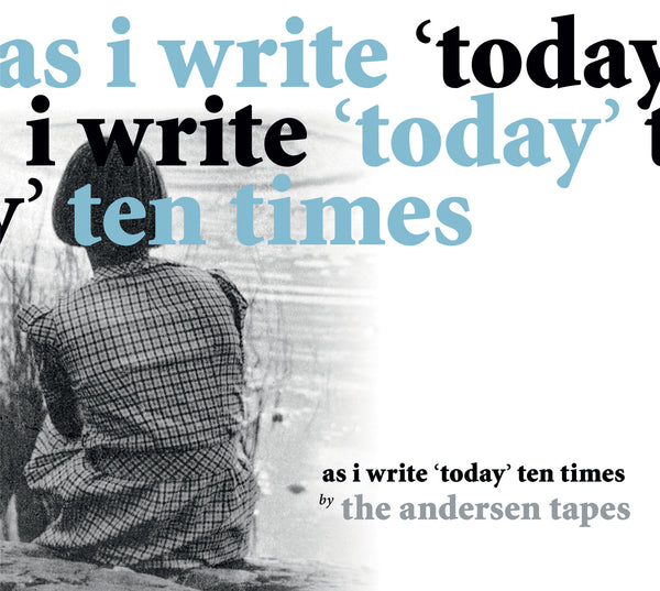 Andersen Tapes - As I Write 'Today' Ten Times cd