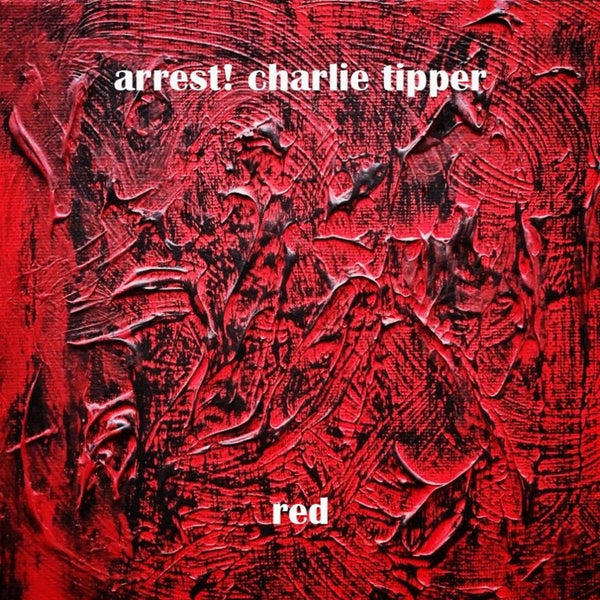 Arrest! Charlie Tipper - Red lp