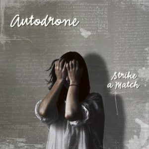Autodrone - Strike A Match cd