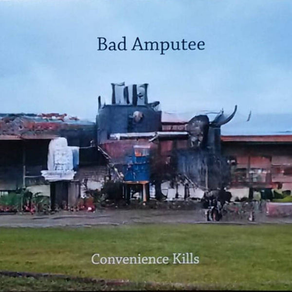 Bad Amputee - Convenience Kills cd