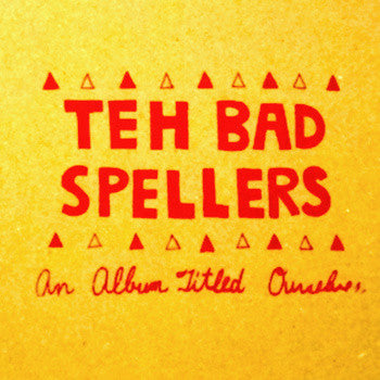 Bad Spellers - An Album Titled As Ourselves lp