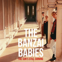 Banzai Babies - The Sun's Still Shining cd