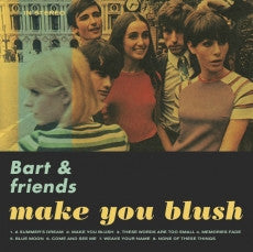 Bart & Friends - Make You Blush cdep