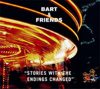 Bart & Friends - Stories With The Endings Changed cd/10""