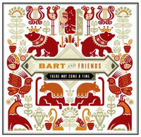 Bart & Friends - There May Come A Time cdep