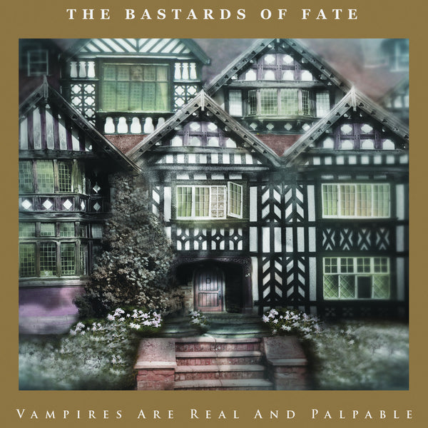 Bastards Of Fate - Vampires Are Real And Palpable cd/lp