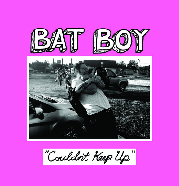 Bat Boy - Couldn't Keep Up EP 7""