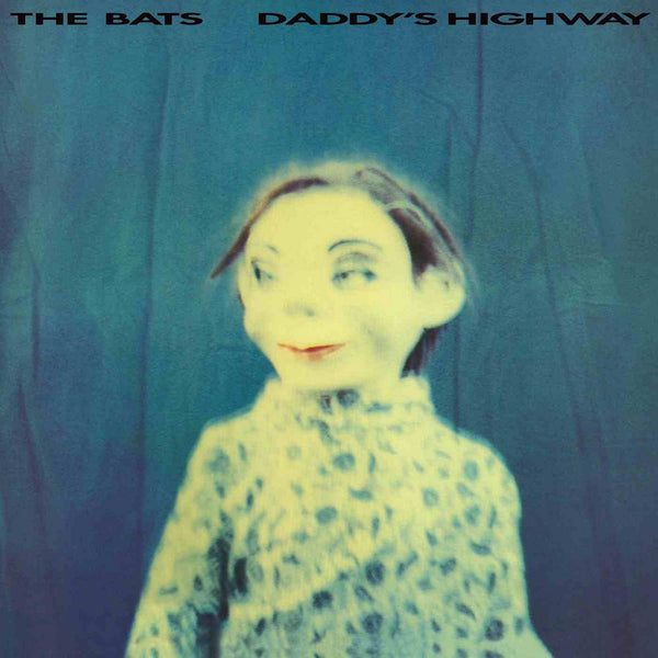 Bats - Daddy's Highway lp