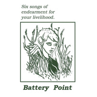 Battery Point - Six Songs Of Endearment For Your Livelihood cs