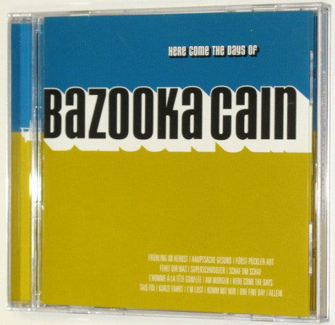 Bazooka Cain - Here Come The Days Of... cd/lp