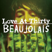 Beaujolais - Love At Thirty cd
