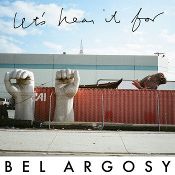 Bel Argosy - Let's Hear It For Bel Argosy cs