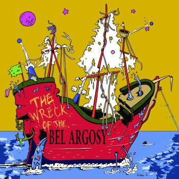 Bel Argosy - The Wreck Of The Bel Argosy 7""