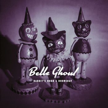 Belle Ghoul - Rabbit's Moon & Doomsday 10""